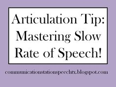 Communication Station: Speech Therapy PLLC: Tip Tuesday! Articulation Tip: Mastering Slow Rate of Speech!