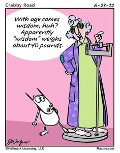 with age comes wisdom funny quotes quote lol funny quote funny quotes maxine humor Cartoon Jokes, Funny Jokes, Funny Cartoons, That's Hilarious, Cartoon Fun, Adult Cartoons, Adult Humor, Memes Humor, Cartoon Characters