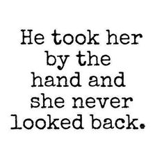 she never looked back