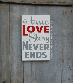 A True Love Story Never Ends Sign Valentine Wedding Photo Prop
