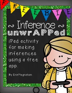 "~ FREE Inference UnwrAPPed! ~ Easily integrate this low prep iPad app activity into your reading centers or whole group lesson. Students will use the free iPad app Sticky to add digital sticky notes to either a text passage or photo in the classroom with what they ""see,"" ""know,"" and ""infer"" based on text clues or evidence."