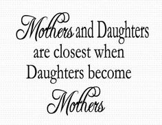 Mothers and daughters are closest when daughters become mothers