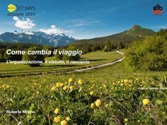 come-cambia-il-viaggio-trento-travel-next by Roberta Milano via Slideshare
