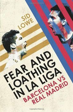 Fear and Loathing in La Liga: Barcelona vs Real Madrid by Sid Lowe, UK Edition, http://www.amazon.co.uk/dp/0224091786/ref=cm_sw_r_pi_dp_CVWQsb1PQP66E/278-1778404-6909650