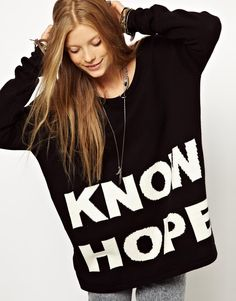 We HEART this optimistic (and super cosy) over sized boyfriend knit- super cute with some acid wash and biker boots, no?   http://www.asos.com/Somedays/Somedays-Lovin-Know-Hope-Jumper/Prod/pgeproduct.aspx?iid=3019282=somedays=0=0=36=-1=Black