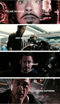 I live Ironman. Sometimes he breaks my heart