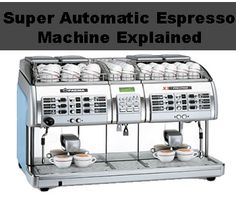 What is a super automatic espresso machine, explained. Learn everything there is…
