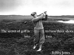 The Secret of Golf. #GolfQuotes #Wisdom #GolfLegend #Golf #BobbyJones #Secret #2ndSwingGolf