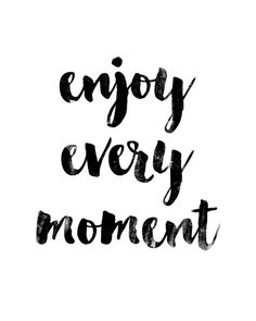 Enjoy Every Moment Poster - Motivational Quote Print Inspirational Saying Typographic Minimalist Dig
