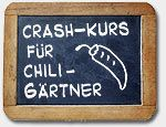 Crash-Kurs fuer Chili-Gaertner, Teil 1: Ganz zu begin |  crash course fpr chili gardeners, part 1: at the beginning
