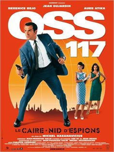 OSS 117, Le Caire nid d'espions. Best French movie ever. And it is on Netflix. - will look thisup. don't know. s~
