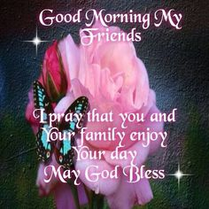 Good Morning My Friends quotes quote morning good morning morning quotes good morning quotes