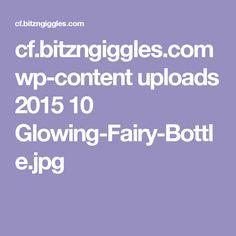 cf.bitzngiggles.com wp-content uploads 2015 10 Glowing-Fairy-Bottle.jpg