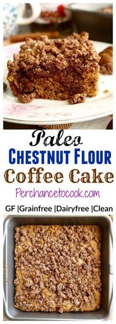 Paleo Chestnut Flour Coffee Cake   Perchance to Cook, www.perchancetocook.com