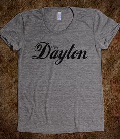 Enjoy Dayton... because it's awesome!