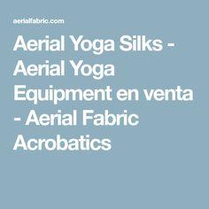 Aerial Yoga Silks - Aerial Yoga Equipment en venta - Aerial Fabric Acrobatics