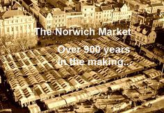 The Norwich Market is an outdoor market consisting of around 185 stalls in Norwich, England. Founded in the latter part of the 11th century to supply Norman merchants and settlers moving to the area following the Norman conquest of England.It has been in operation on the present site for OVER 900 years. https://en.wikipedia.org/wiki/Norwich_Market