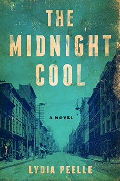 The Midnight Cool by Lydia Peelle is a rich and inspiring historical fiction book to read.