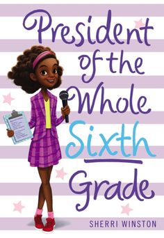 Buy President of the Whole Sixth Grade by Sherri Winston at Mighty Ape NZ. Brianna Justice is determined to raise enough money for the big class trip to Washington, D., but she's up against a lot: classmates who all pretend. Books By Black Authors, Black Books, New Class, Fifth Grade, Chapter Books, Kids Reading, Losing Her, New Books, Library Books
