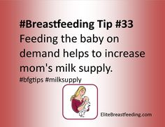 #Breastfeeding Tip #33 Feeding the baby on demand helps to increase mom's milk supply. #bfgtips #milksupply