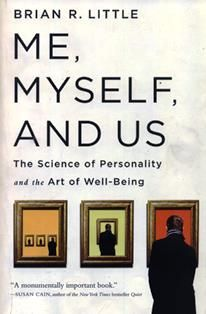 Me, myself, and us : the science of personality and the art of well-being / Brian R. Little. BF 698 L72