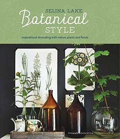Botanical Style: Inspirational decorating with nature, pl... https://smile.amazon.com/dp/1849757135/ref=cm_sw_r_pi_dp_x_K3v3ybYRSG2QE