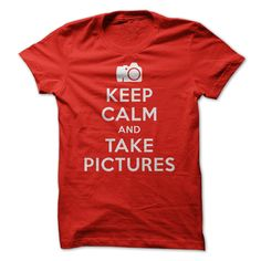 Keep calm and take pictures; that's perfect for me!