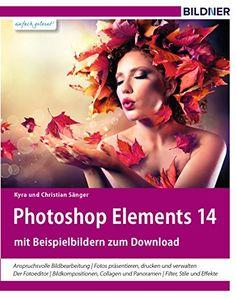 Photoshop Elements 14: Das komplette Praxisbuch!