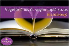 Vegetáriánus és vegán táplálkozás - Mi a különbség? Vegan, Vegans