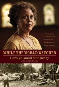 While the World Watched by Carolyn McKinstry