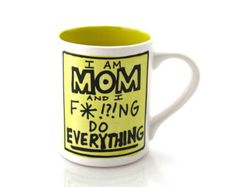 Mom Mug Funny Gift for Mothers Day I Do Everything