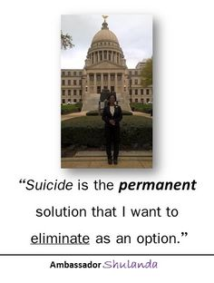 #suicide is the permanent solution that I want to eliminate as an option. #ambassador #shulanda