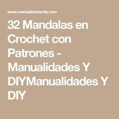32 Mandalas en Crochet con Patrones - Manualidades Y DIYManualidades Y DIY