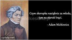 Czym skorupka nasiąknie... #Mickiewicz-Adam,  #Młodość, #Starość