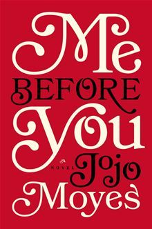 Me Before You by Jojo Moyes. Visit the Kobo website to buy this eBook: http://www.kobobooks.com/ebook/Me-Before-You-A-Novel/book-JnudVLBtkke_84dsutnA8A/page1.html #kobo #ebooks