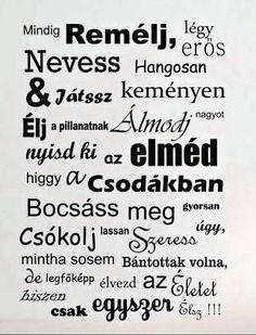 """Képtalálat a következőre: """"transzfer szövegek"""" Love Me Quotes, Wise Quotes, Motto Quotes, Motivational Quotes, Faith Hope Love, Self Help, Inspire Me, Positive Quotes, Quotations"""