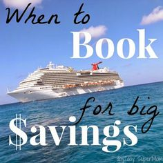 When to Book a Cruise for Big Savings ~ on day2day SuperMom