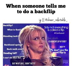 It's not called a backflip. It could be a back handspring, a back tuck, a back layout, a half/ full.... The list goes on