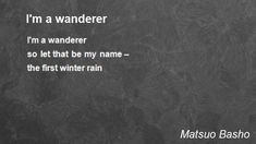matsuo basho quotes | Wanderer Poem by Matsuo Basho - Poem Hunter