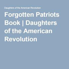 FREE E-BOOK: Forgotten Patriots Book | Daughters of the American Revolution