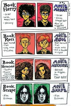 Last one is too funny! Another difference is book Harry has is mother, Lilly's, green eyes. Movie Harry has is mother, lilly's, eyes too... Except for some reason they're blue. THIS MAKES ME SO MAD!!!