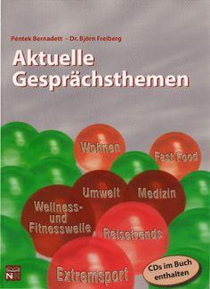 Péntek - Freiberg: Aktuelle Gesprächsthemen című könyvet ajánljuk a COLUMBUS NYELVSTÚDIÓ felsőfokú német szintű tanulói számára. Products, Gadget