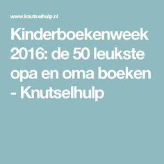 Kinderboekenweek 2016: de 50 leukste opa en oma boeken - Knutselhulp