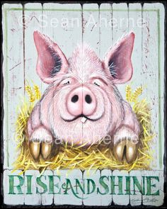 "Shabby chic antique white wooden sign showing a funny pig with the wording ""Rise and Shine"". This unique image is painted by myself, turned into a print mounted on board with a sawtooth hanger on the back, re. Pig Kitchen, Kitchen Art, Kitchen Decor, Kitchen Helper, Kitchen Ideas, This Little Piggy, Little Pigs, Farm Animals, Cute Animals"