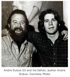 Andre Dubus III with his father.