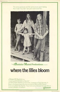 Where the Lilies Bloom (1974)      A movie I enjoy watching quite often.