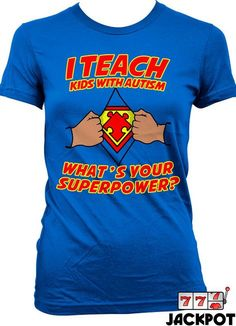 b2ed49e73 Autism Awareness Shirt I Teach Autism What's Your Superpower T Shirt Autism T  Shirt for Teachers Gift Ladies Mens Tee MD-352