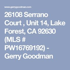 26108 Serrano Court , Unit 14, Lake Forest, CA 92630 (MLS # PW16769192) - Gerry Goodman