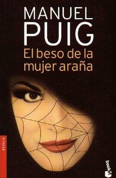 El beso de la mujer araña. Manuel Puig