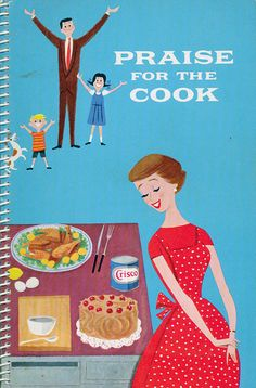 "Vintage Cookbook 1950s ""Praise for the Cook"" CRISCO Mid Century Recipe Book {etsy}"